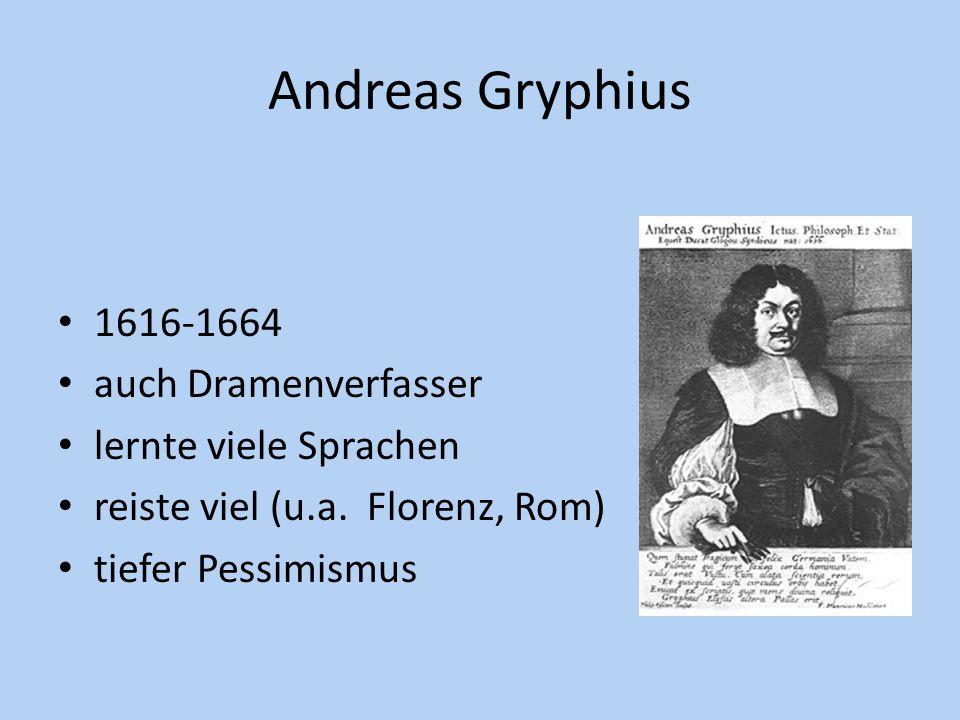 Andreas Gryphius 1616-1664 auch Dramenverfasser lernte viele Sprachen