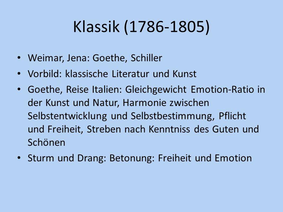 Klassik (1786-1805) Weimar, Jena: Goethe, Schiller