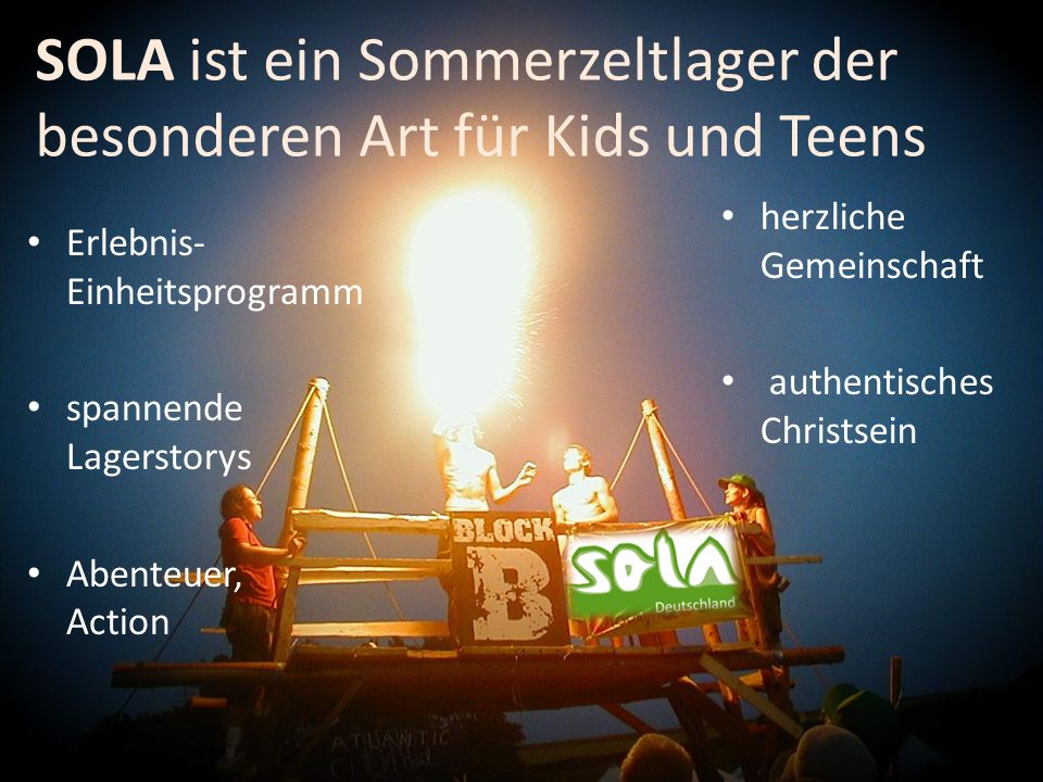 SOLA ist ein Sommerzeltlager der besonderen Art für Kids und Teens