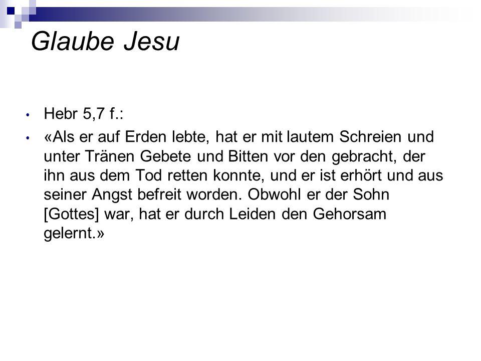 Glaube Jesu Hebr 5,7 f.: