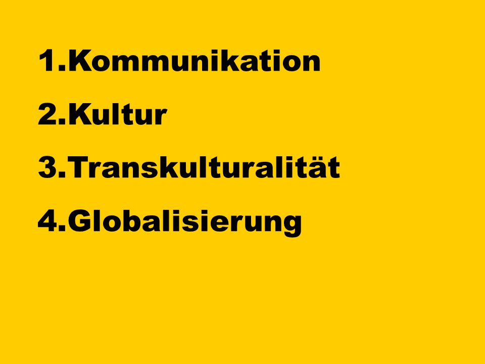 Kommunikation Kultur Transkulturalität Globalisierung