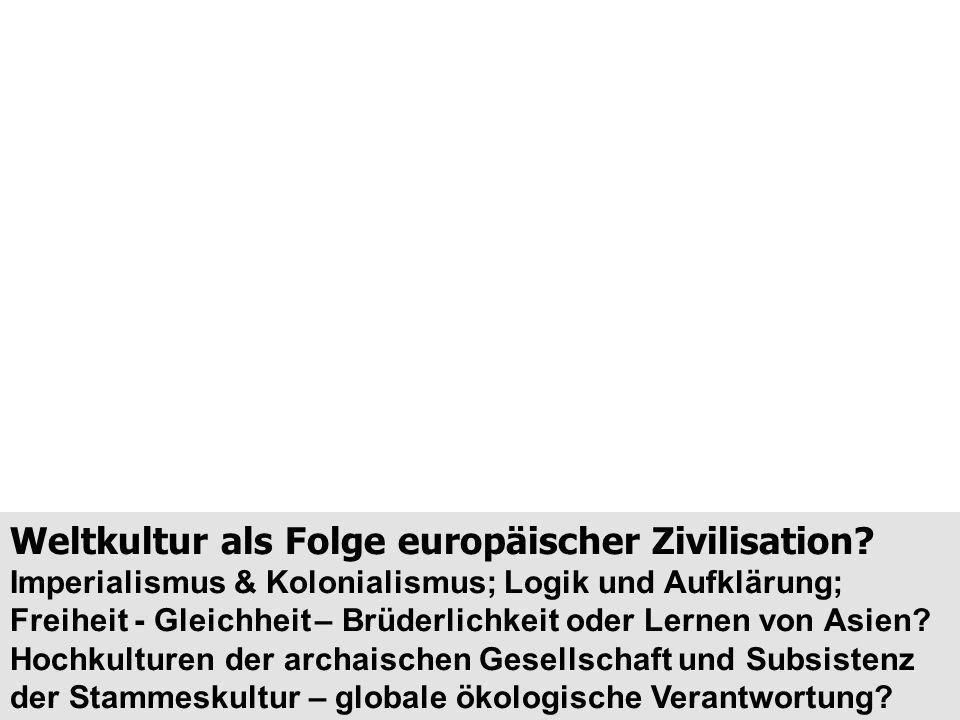 Weltkultur als Folge europäischer Zivilisation