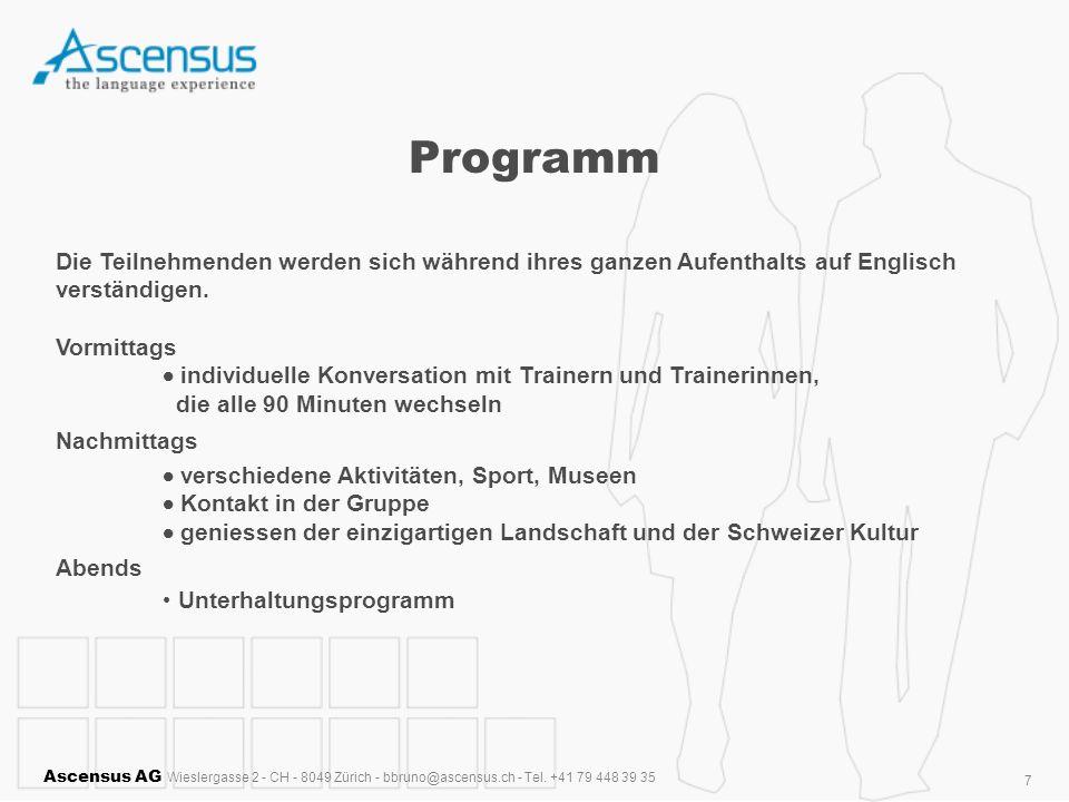 Programm Die Teilnehmenden werden sich während ihres ganzen Aufenthalts auf Englisch verständigen. Vormittags.