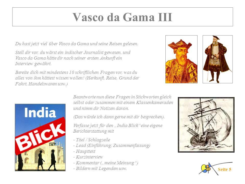 Vasco da Gama III Du hast jetzt viel über Vasco da Gama und seine Reisen gelesen.