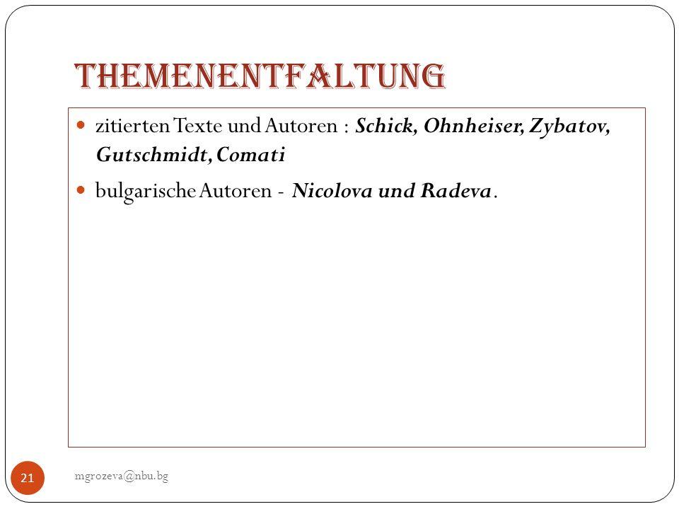 Themenentfaltung zitierten Texte und Autoren : Schick, Ohnheiser, Zybatov, Gutschmidt, Comati. bulgarische Autoren - Nicolova und Radeva.