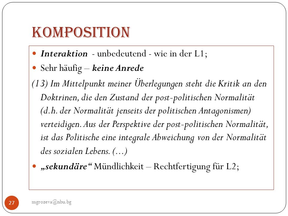 Komposition Interaktion - unbedeutend - wie in der L1; Sehr häufig – keine Anrede.