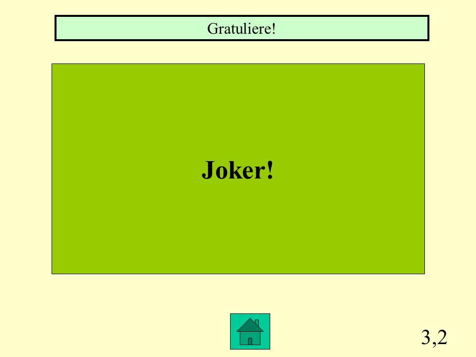 Gratuliere! Joker! 3,2