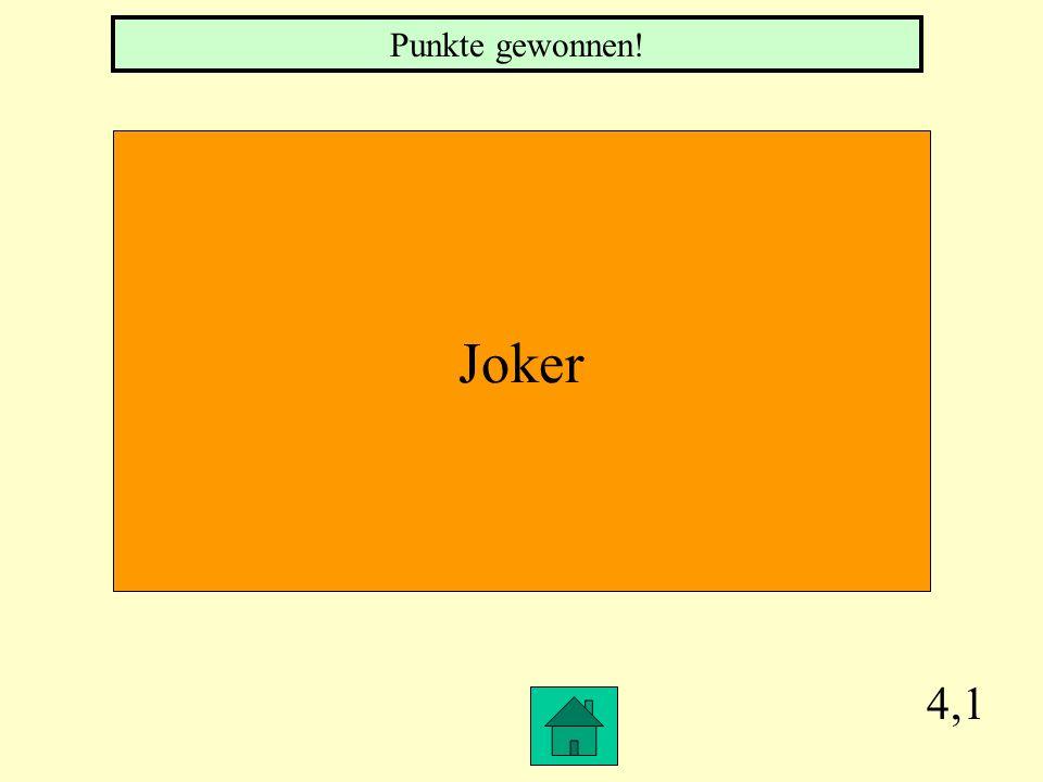Punkte gewonnen! Joker 4,1