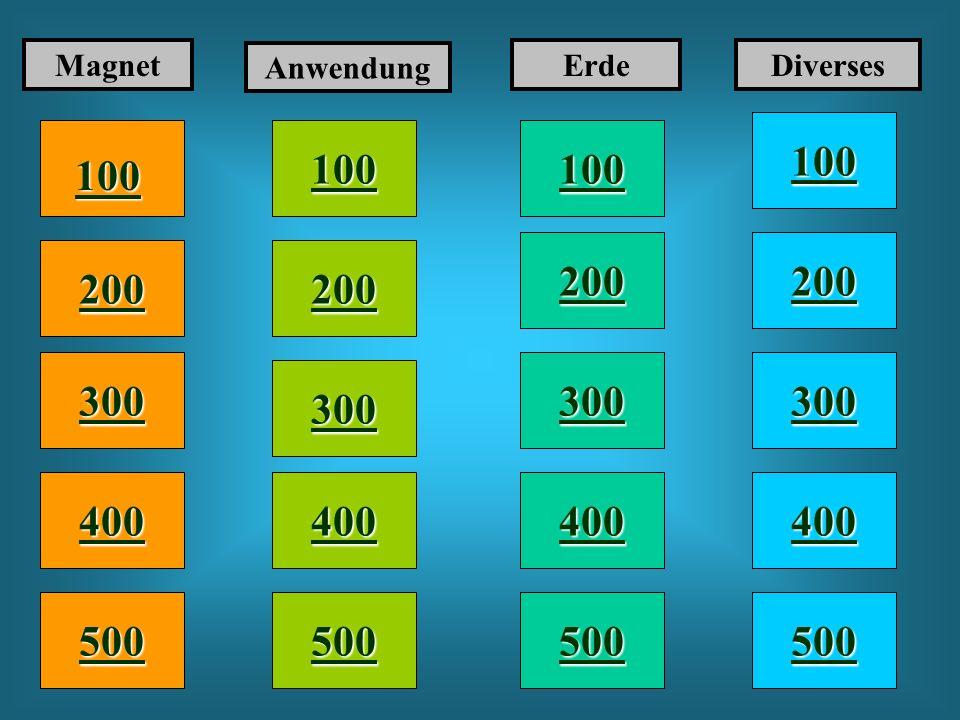 Magnet Anwendung. Erde. Diverses. 100. 100. 100. 100. 200. 200. 200. 200. 300. 300. 300.