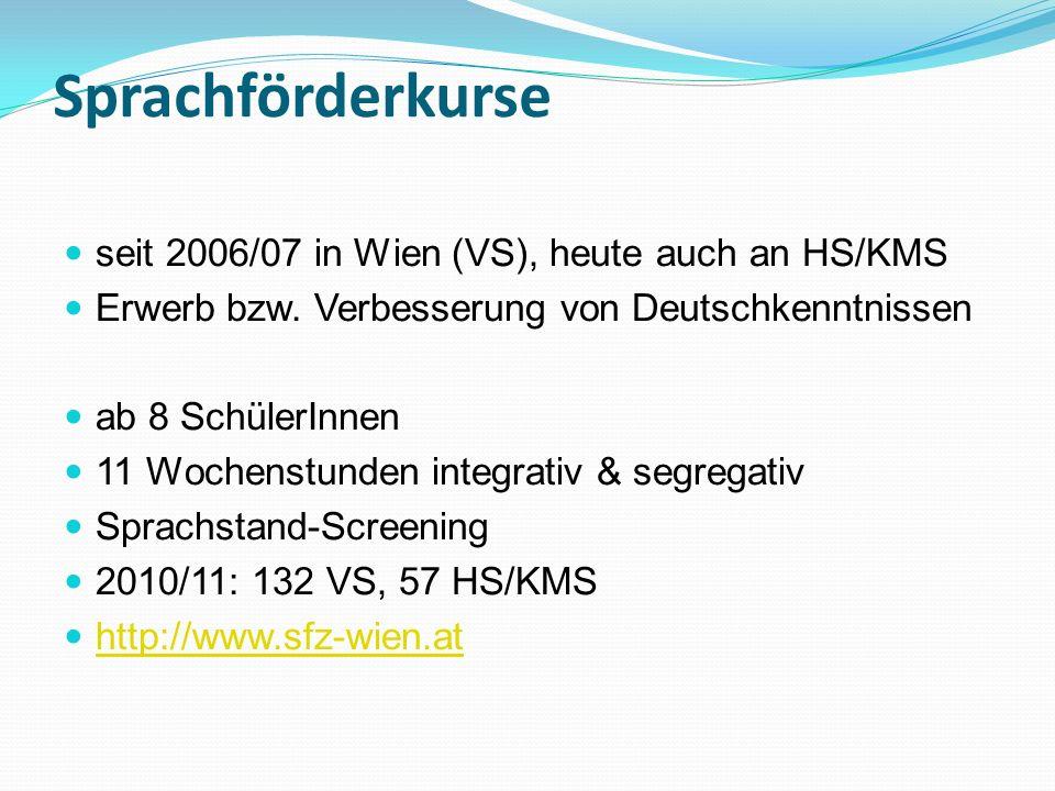 Sprachförderkurse seit 2006/07 in Wien (VS), heute auch an HS/KMS