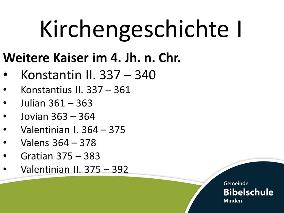 Kirchengeschichte I Weitere Kaiser im 4. Jh. n. Chr.