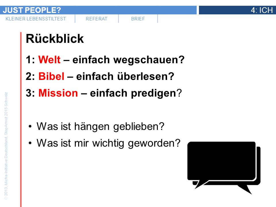 Rückblick 1: Welt – einfach wegschauen 2: Bibel – einfach überlesen