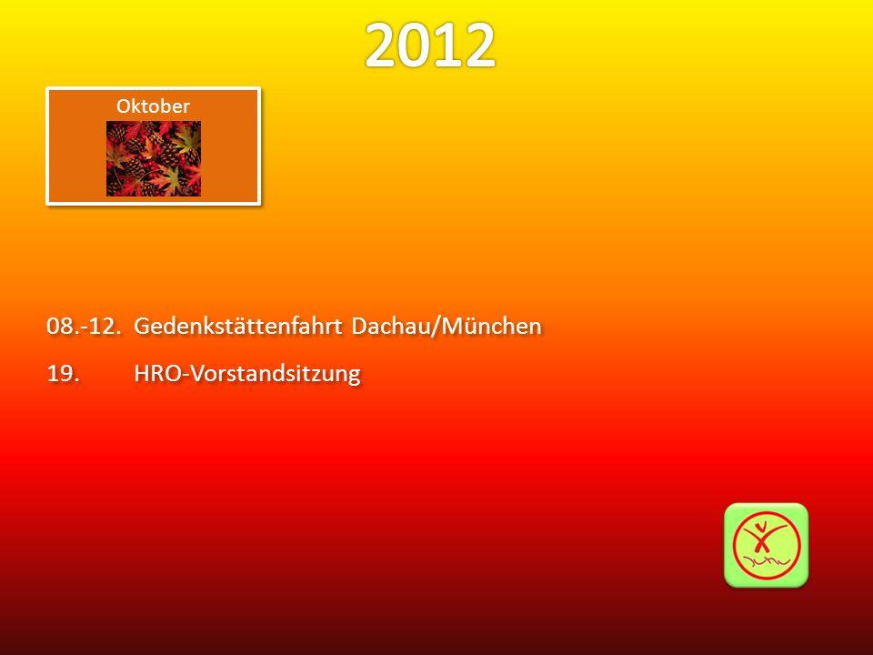 2012 08.-12. Gedenkstättenfahrt Dachau/München 19. HRO-Vorstandsitzung