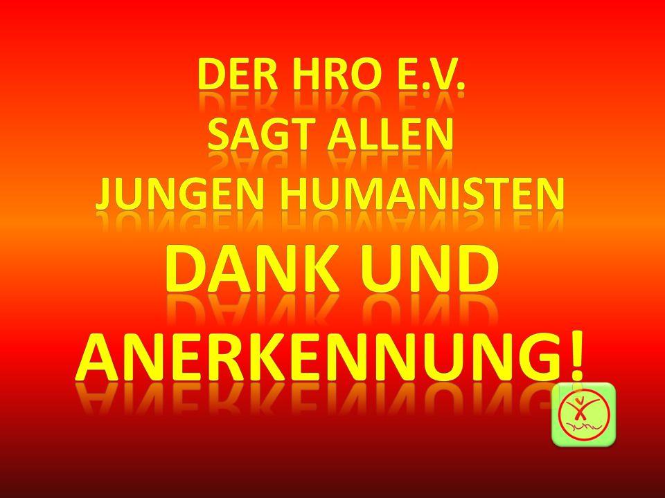Der HRO e.V. Sagt allen Jungen Humanisten Dank und Anerkennung!
