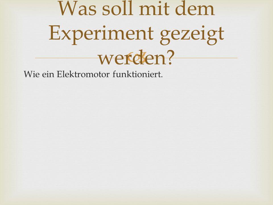 Was soll mit dem Experiment gezeigt werden