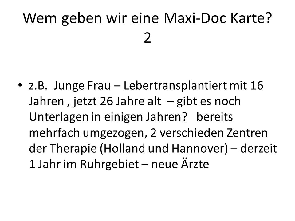 Wem geben wir eine Maxi-Doc Karte 2