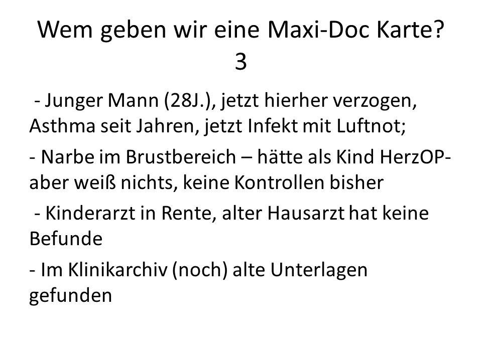 Wem geben wir eine Maxi-Doc Karte 3
