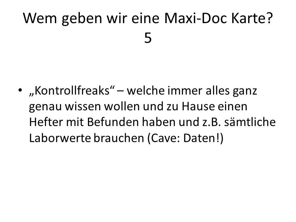 Wem geben wir eine Maxi-Doc Karte 5