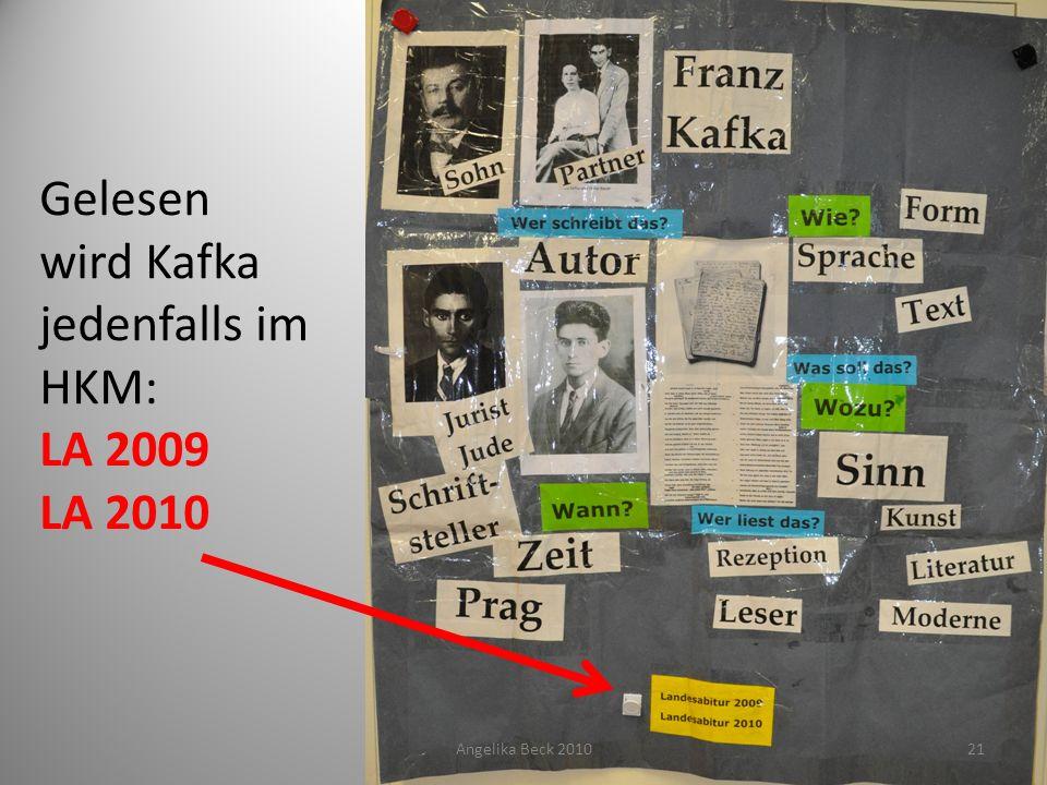 Gelesen wird Kafka jedenfalls im HKM: LA 2009 LA 2010