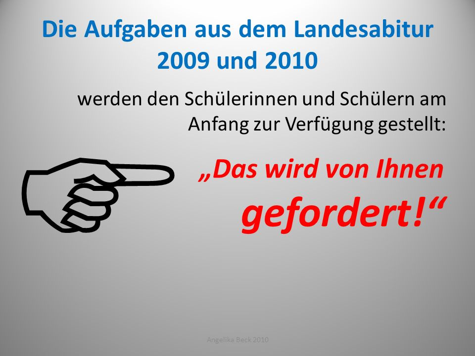 Die Aufgaben aus dem Landesabitur 2009 und 2010