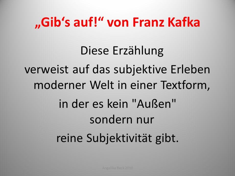 """""""Gib's auf! von Franz Kafka"""