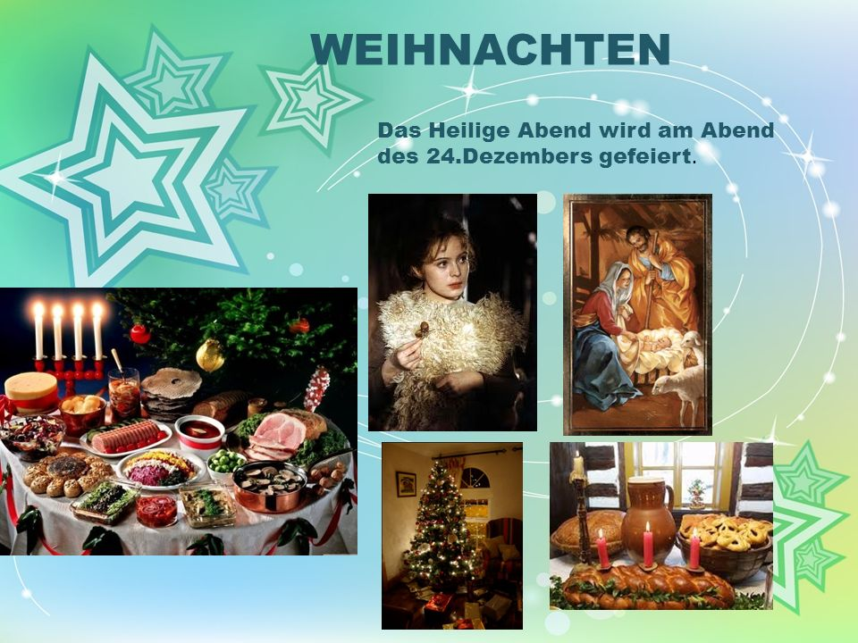 WEIHNACHTEN Das Heilige Abend wird am Abend des 24.Dezembers gefeiert.