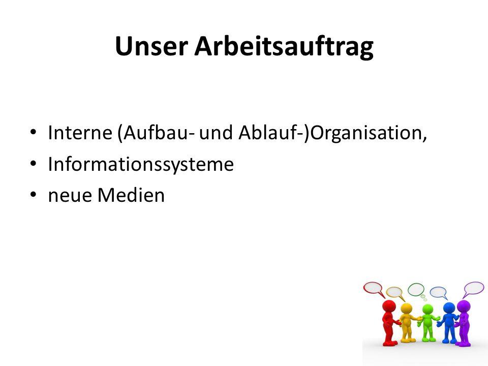 Unser Arbeitsauftrag Interne (Aufbau- und Ablauf-)Organisation,