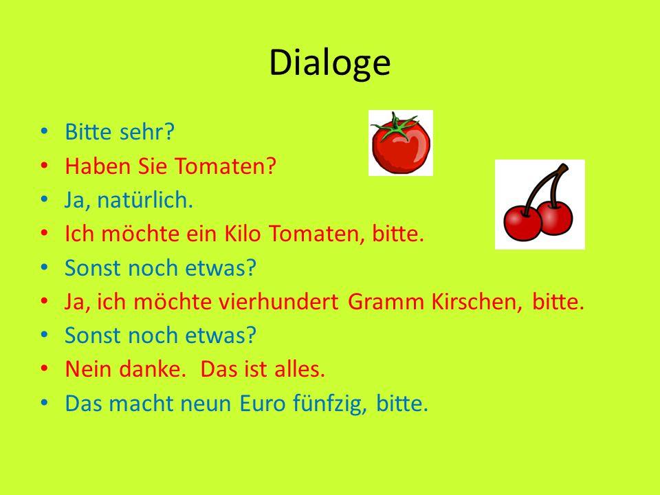 Dialoge Bitte sehr Haben Sie Tomaten Ja, natürlich.