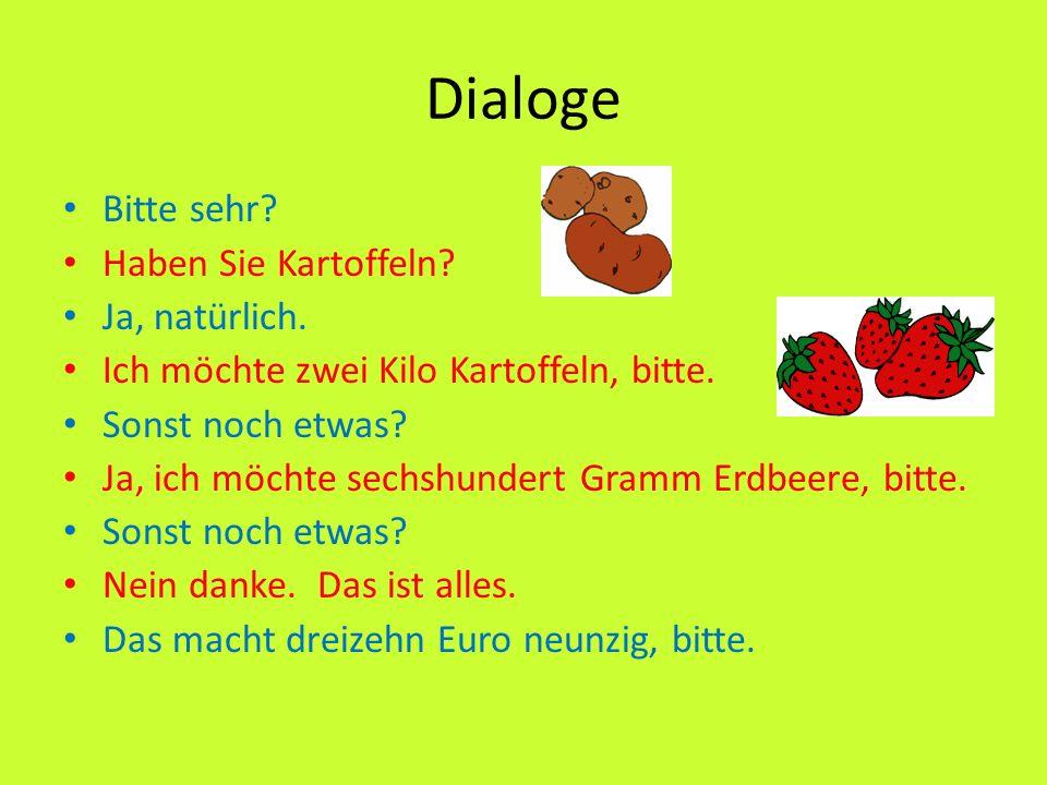 Dialoge Bitte sehr Haben Sie Kartoffeln Ja, natürlich.