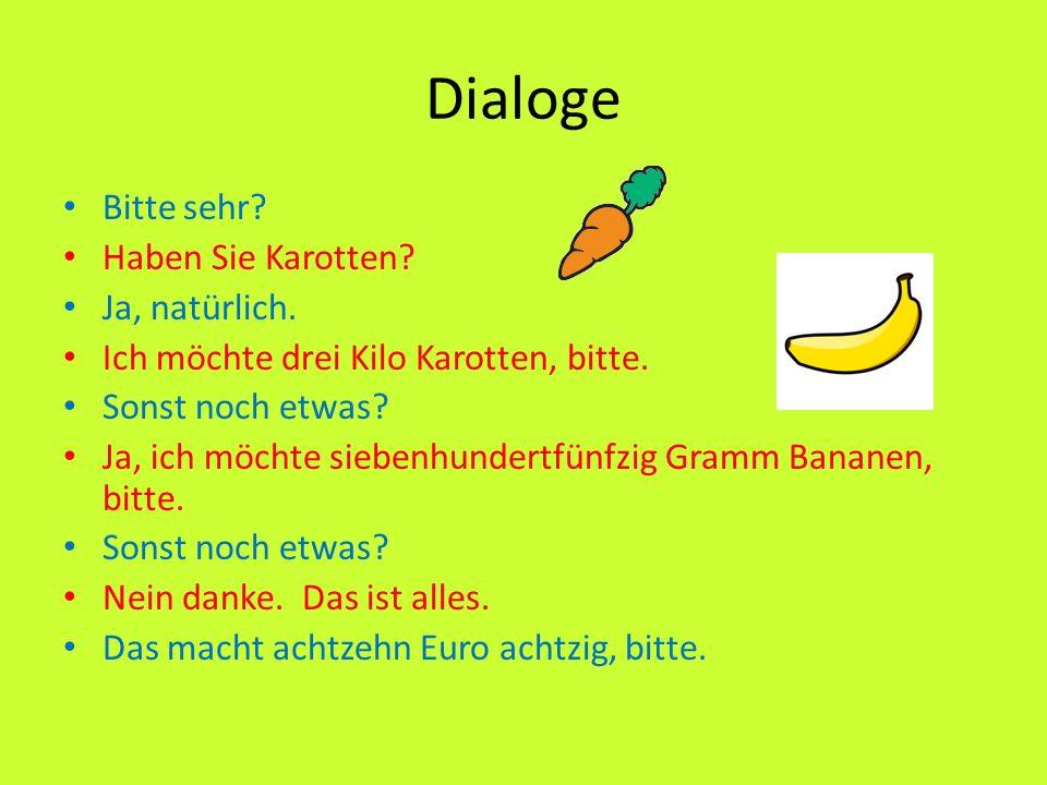 Dialoge Bitte sehr Haben Sie Karotten Ja, natürlich.
