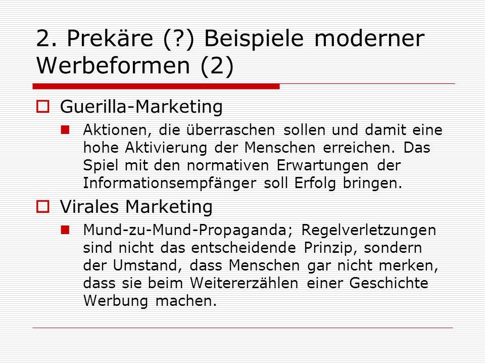 2. Prekäre ( ) Beispiele moderner Werbeformen (2)