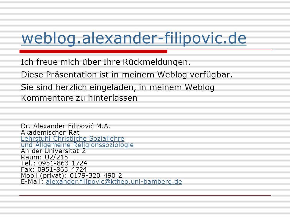 weblog.alexander-filipovic.de Ich freue mich über Ihre Rückmeldungen.
