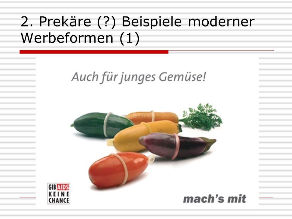 2. Prekäre ( ) Beispiele moderner Werbeformen (1)