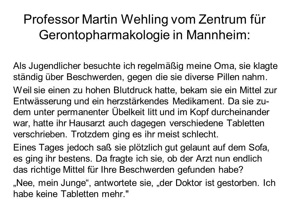Professor Martin Wehling vom Zentrum für Gerontopharmakologie in Mannheim: