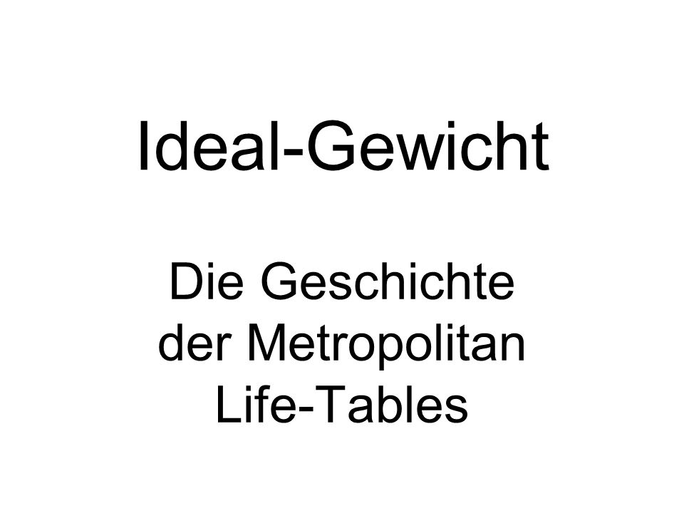 Die Geschichte der Metropolitan Life-Tables