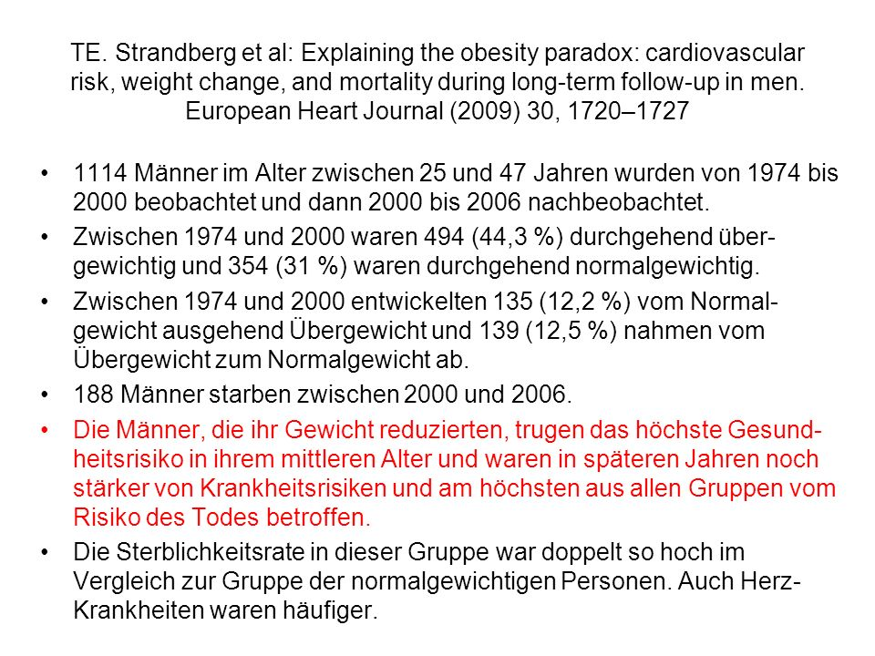 TE. Strandberg et al: Explaining the obesity paradox: cardiovascular risk, weight change, and mortality during long-term follow-up in men. European Heart Journal (2009) 30, 1720–1727