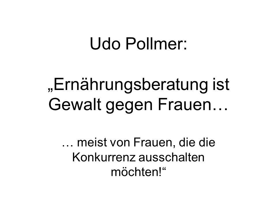 """Udo Pollmer: """"Ernährungsberatung ist Gewalt gegen Frauen…"""