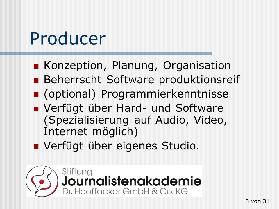 Producer Konzeption, Planung, Organisation