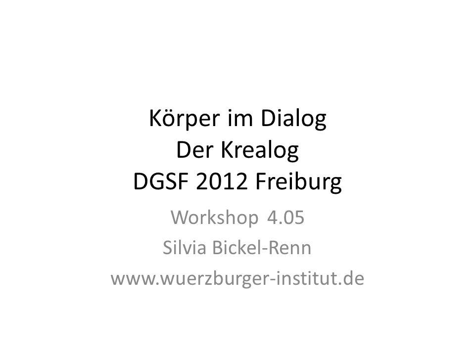 Körper im Dialog Der Krealog DGSF 2012 Freiburg