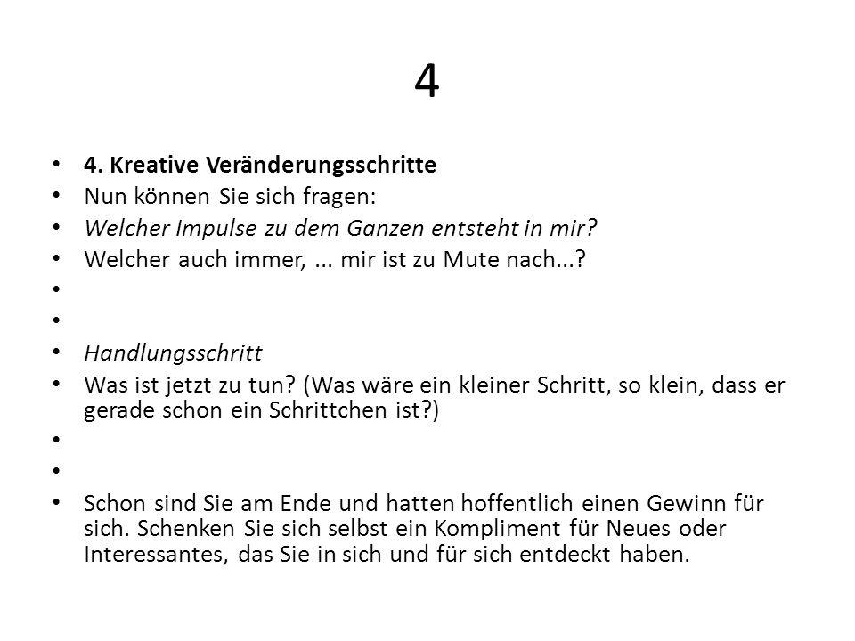 4 4. Kreative Veränderungsschritte Nun können Sie sich fragen: