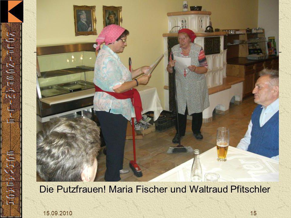Die Putzfrauen! Maria Fischer und Waltraud Pfitschler