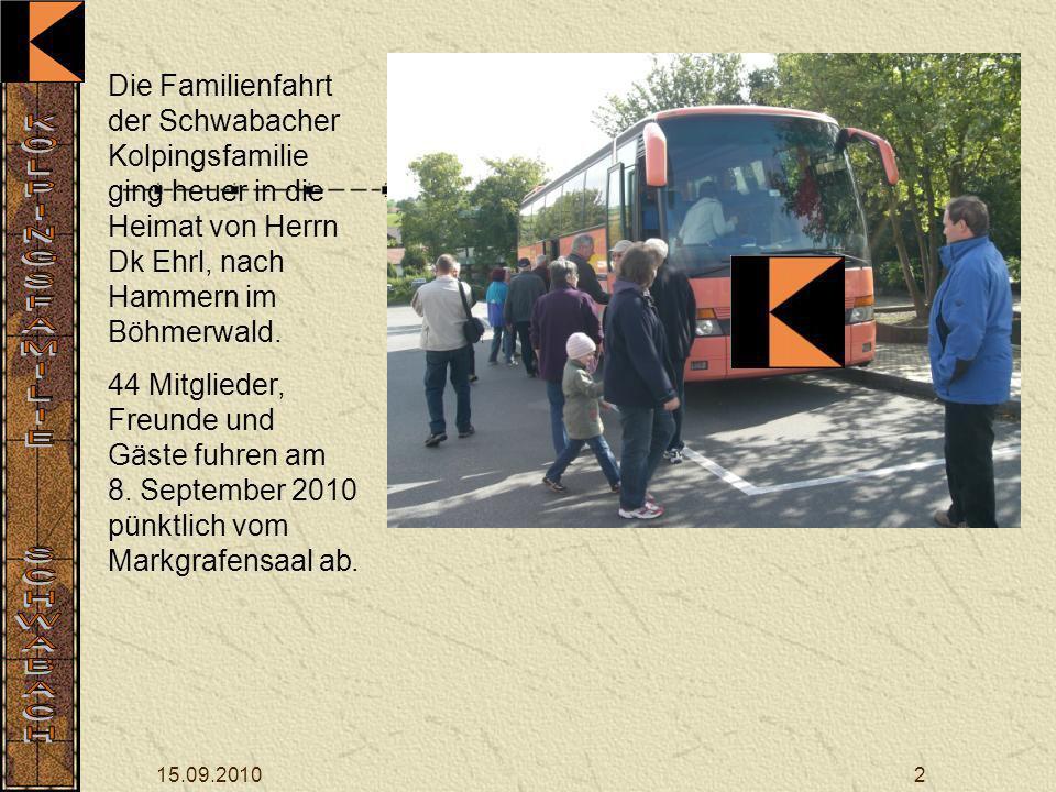 Die Familienfahrt der Schwabacher Kolpingsfamilie ging heuer in die Heimat von Herrn Dk Ehrl, nach Hammern im Böhmerwald.