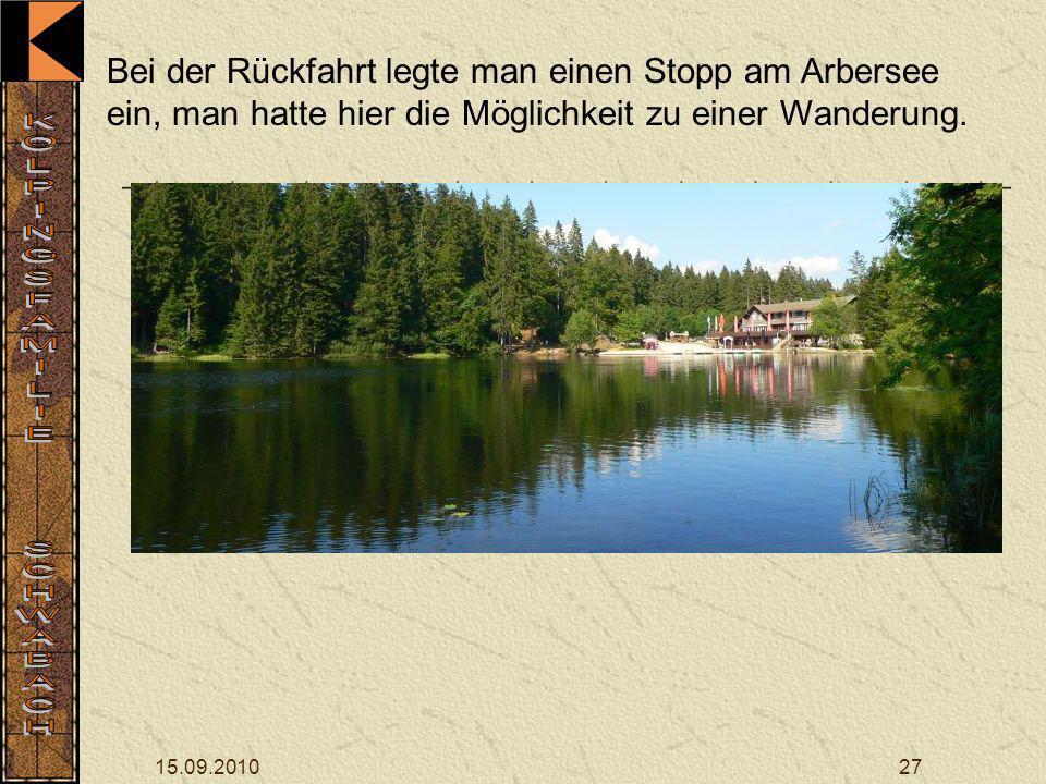 Bei der Rückfahrt legte man einen Stopp am Arbersee ein, man hatte hier die Möglichkeit zu einer Wanderung.