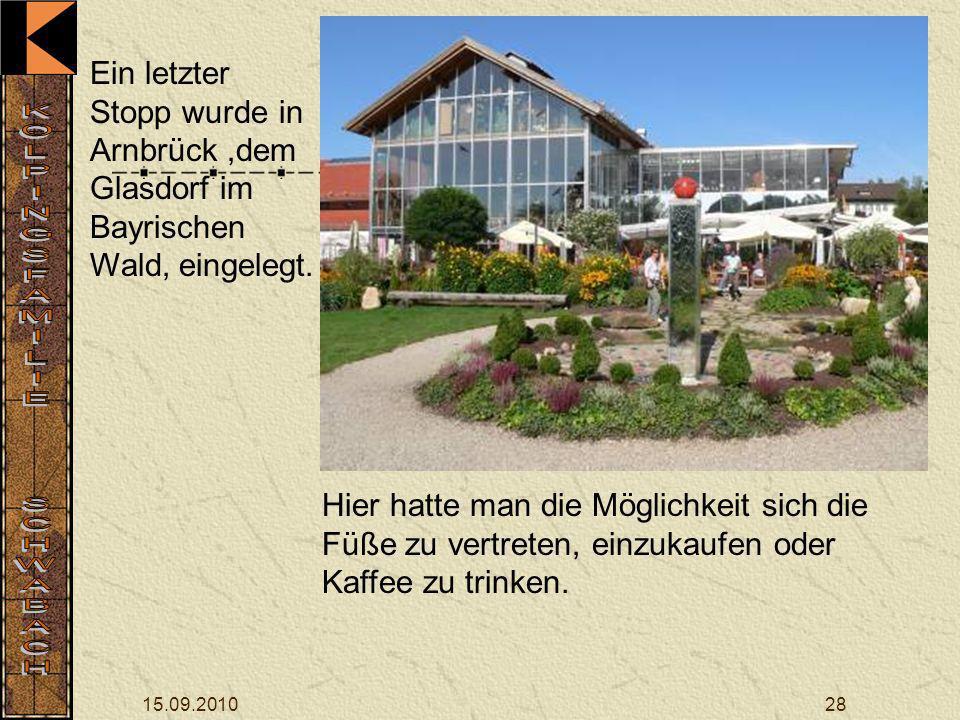 Ein letzter Stopp wurde in Arnbrück ,dem Glasdorf im Bayrischen Wald, eingelegt.