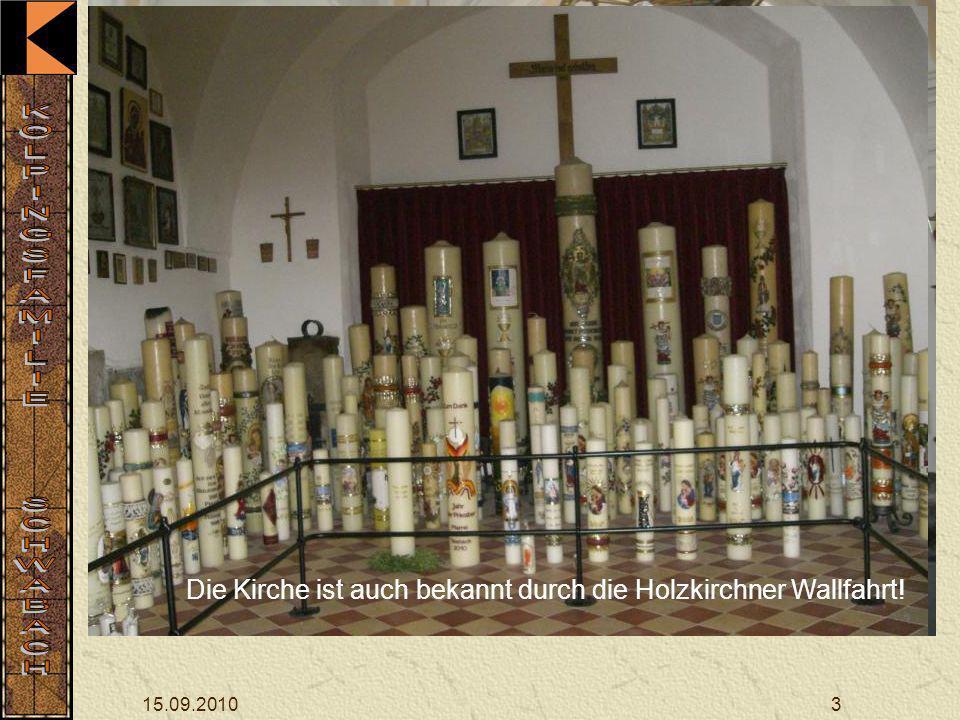 Sie ist auch bekannt durch die Holzkirchner Wallfahrt.