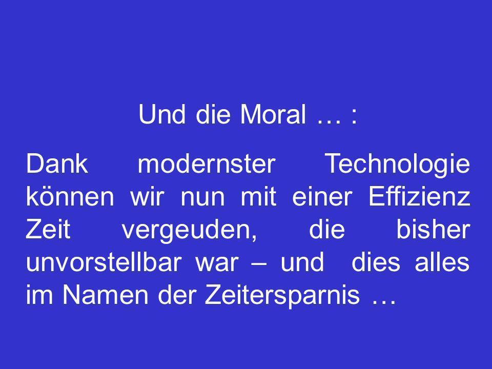 Und die Moral … :
