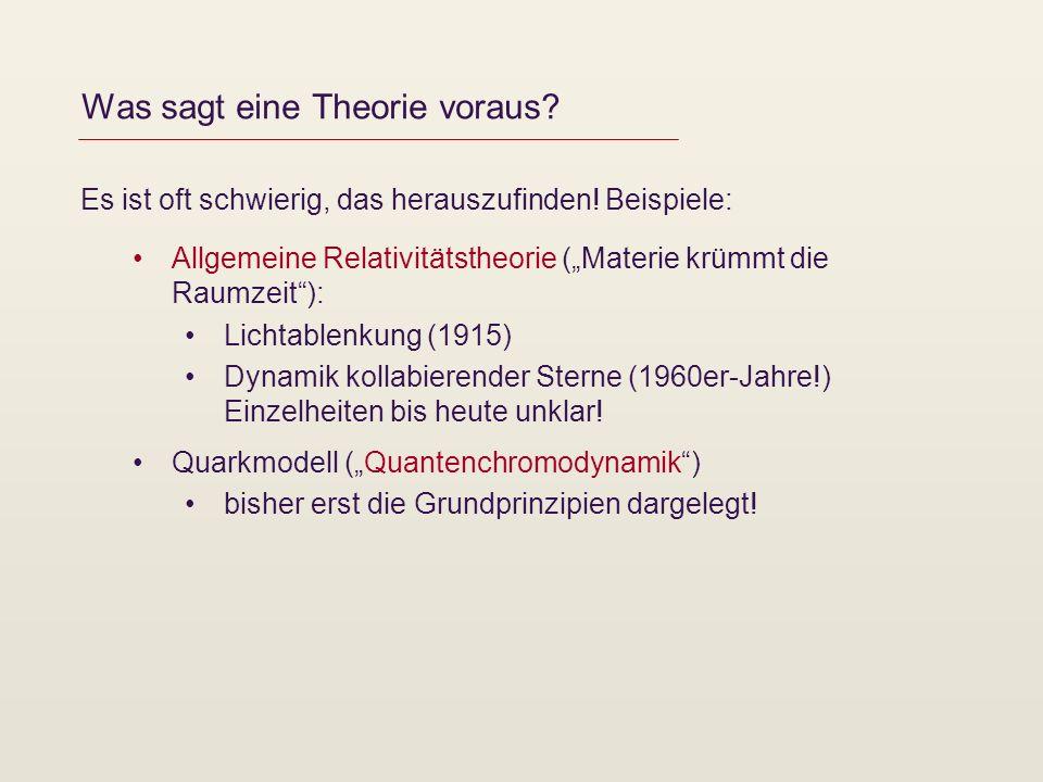 Was sagt eine Theorie voraus