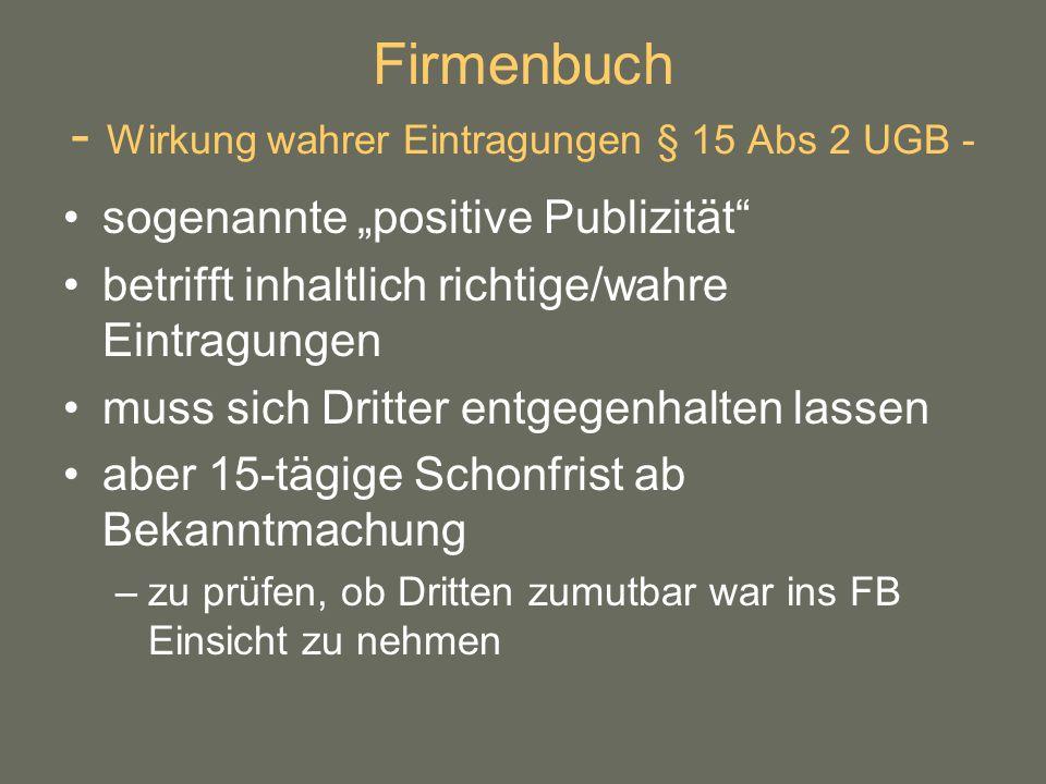 Firmenbuch - Wirkung wahrer Eintragungen § 15 Abs 2 UGB -