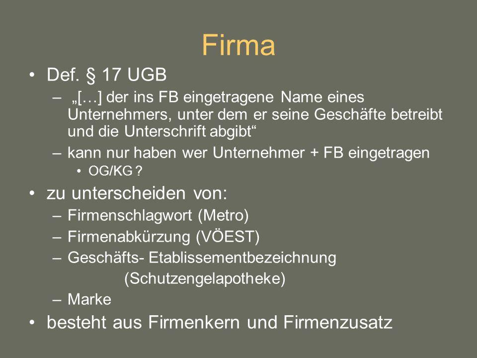Firma Def. § 17 UGB zu unterscheiden von: