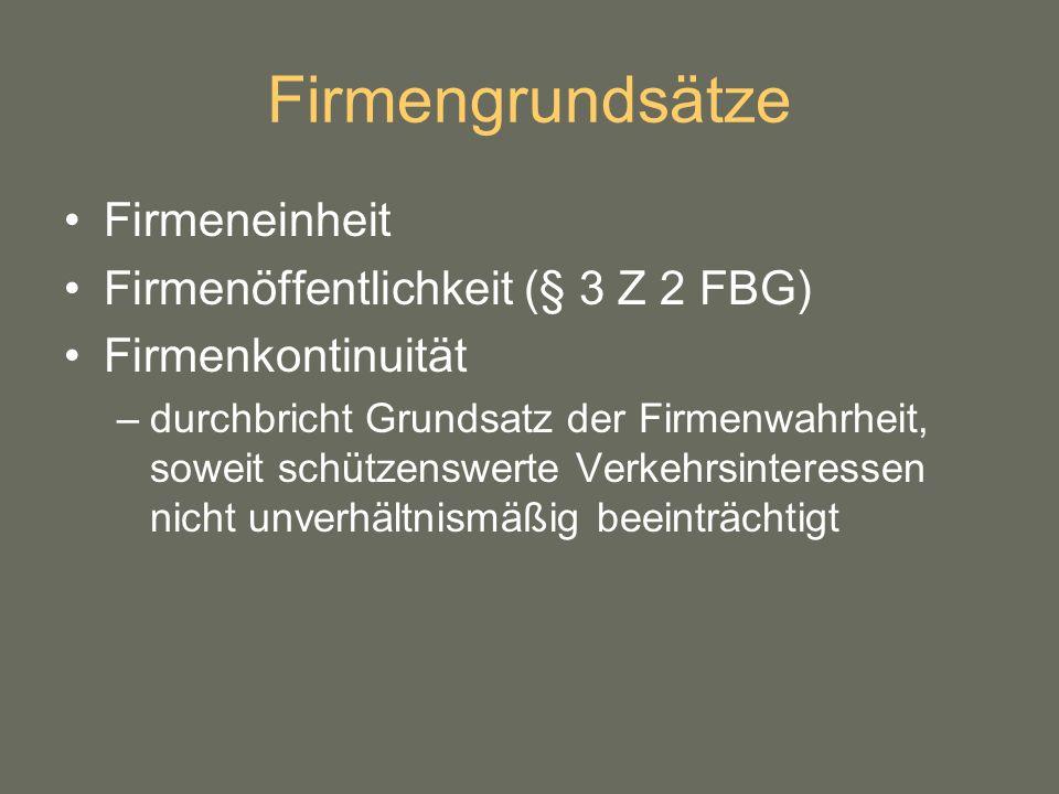 Firmengrundsätze Firmeneinheit Firmenöffentlichkeit (§ 3 Z 2 FBG)